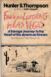 Fear and Loathing in Las Vegas: A Savage Journey to the Heart of the American Dream by Hunter S. Thompson; Ralph Steadman [Illustrator] - 1st - 1972-01-01 - from Once Read Books (SKU: 327897)