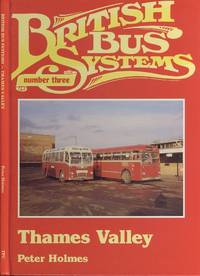 British Bus Systems Number Three - Thames Valley by  Peter Holmes - 1st  Edition - 1984 - from Dereks Transport Books (SKU: 22627)