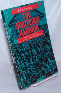 image of The shattered illusion; the history of Ukrainian pro-communist organizations in Canada