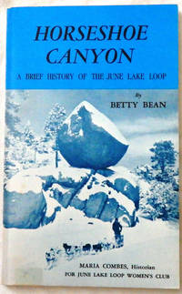 Horseshoe Canyon: A Brief History of the June Lake Loop