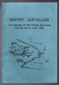 Bratoft - Our Village, The Results of the Village Appraisal Carried Out in June 1989
