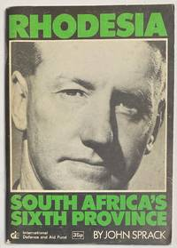 image of Rhodesia, South Africa's Sixth Province. An analysis of the links between South Africa and Rhodesia