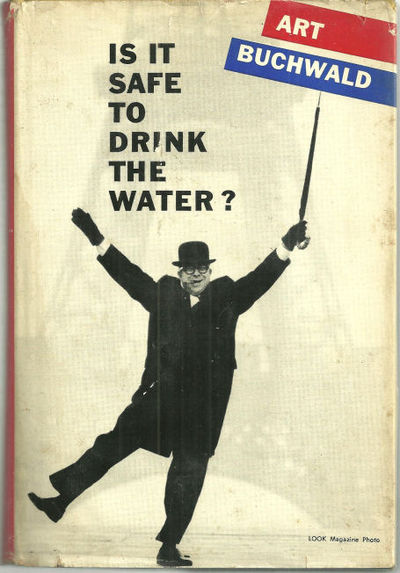 IS IT SAFE TO DRINK THE WATER, Buchwald, Art