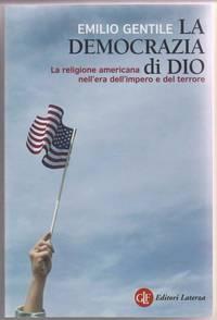 La Democrazia Di Dio. La Religione Americana Nell'era Dell'impero E Del  Terrore [The Democracy of God, Religion and American Empire in the Era of  Terror]