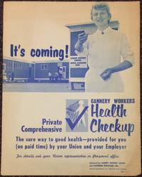 It's coming! Private comprehensive cannery workers Health Checkup. The sure way to good health - provided for you (on paid time) by your Union and your Employer [poster]