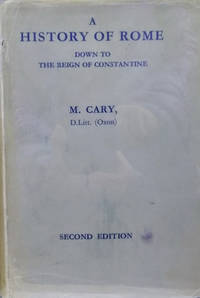 A History of Rome:  Down to the Reign of Constantine by  M Cary - Hardcover - Second Edition; Third Printing - 1960 - from Old Saratoga Books (SKU: 38762)