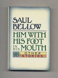 image of Him With His Foot In His Mouth  - 1st Edition/1st Printing
