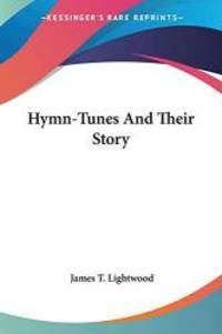 Hymn-Tunes And Their Story
