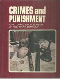 CRIMES AND PUNISHMENT VOLUME TEN A Pictorial Encyclopedia of Aberrant  Behavior