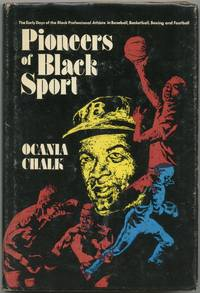image of Pioneers of Black Sport: The Early Days of the Black Professional Athlete in Baseball, Basketball, Boxing and Football