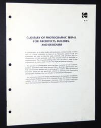 A Glossary of Photographic Terms for Architects, Builders, and Designers: Kodak Publication No. K-14