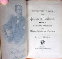 Hugh O'Nell's War With Queen Elizabeth, Irish National Effusions and Miscellaneous Poems