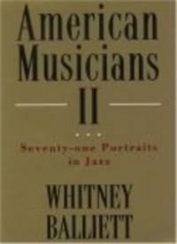 American Musicians II: Seventy-Two Portraits in Jazz