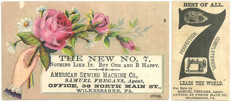 VICTORIAN TRADE CARD FOR THE NEW NO. 7, S. FREGANS, AGENT FOR NEW AMERICAN SEWING MACHINES, WILKES-BARRE, PA WITH HAND AND ROSES, Advertisement