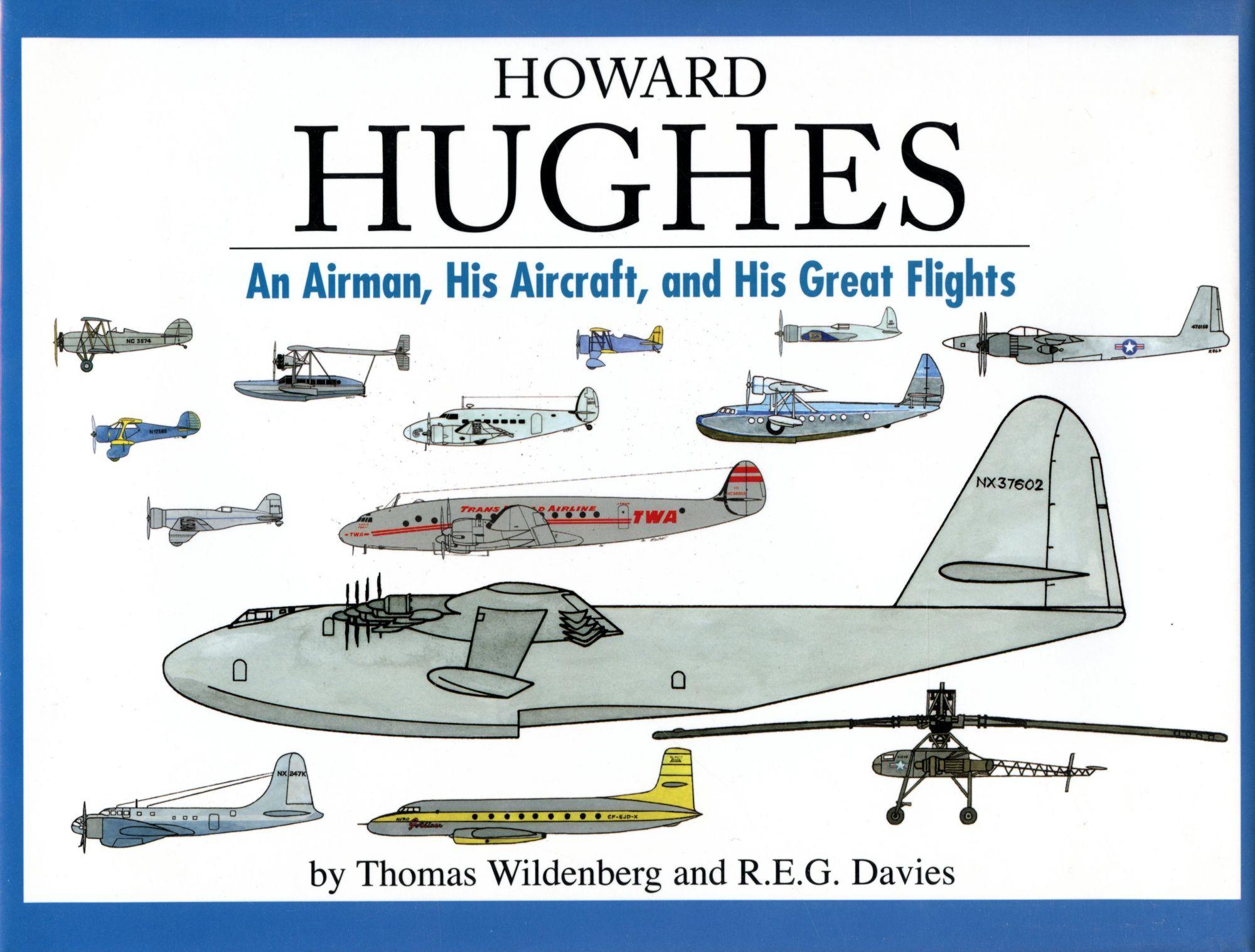 Howard Hughes His Aircraft and His Great Flight An Airman