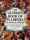 The Ultimate Book Of Flowers For Australian Gardeners