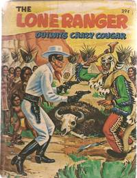 image of The Lone Ranger Outwits Crazy Cougar (Authorized Edition; A Big Little Book 13)