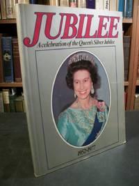 Jubilee: A Celebration of the Queen's Silvver Jubilee 1952-1977