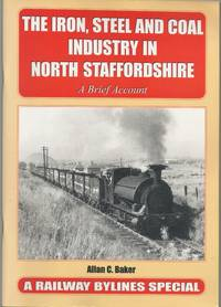 image of The Iron, Steel and Coal Industry in North Staffordshire: a Brief Account