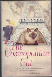 image of The Cosmopolitan Cat a Memoir and Manual of Intercontinental Living with a  Sophisticated Siamese