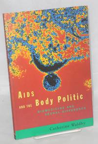 AIDS and the body politic; biomedicine and sexual difference