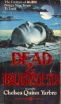 DEAD & BURIED by  CHELSEA QUINN YARBRO - Paperback - 1980-08-01 - from The Book Shelf (SKU: 93931)