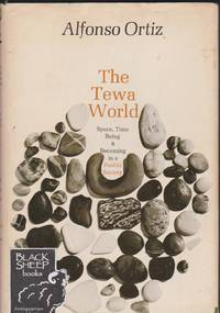Tewa World: Space, Time & Becoming in a Pueblo Society