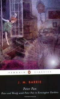 Peter Pan: Peter and Wendy and Peter Pan in Kensington Gardens (Penguin Classics)