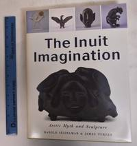 The Inuit Imagination: Arctic Myth and Sculpture