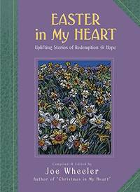 Easter in My Heart: Uplifting Stories of Redemption & Hope