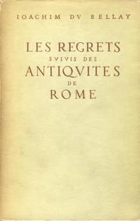 Les Regrets Suivis Des Antiquites De Rome.