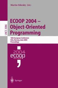 ECOOP 2004 - Object-Oriented Programming : 18th European Conference, Oslo, Norway, June 2004,...