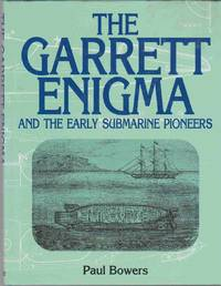 image of THE GARRETT ENIGMA And the Early Submarine Pioneers
