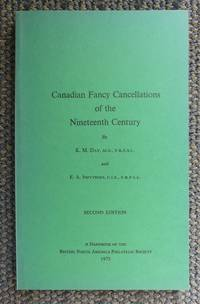 image of CANADIAN FANCY CANCELLATIONS OF THE NINETEENTH CENTURY.  A HANDBOOK OF THE BRITISH NORTH AMERICA PHILATELIC SOCIETY.