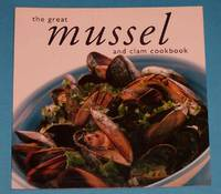 The Great Mussel and Clam Cookbook