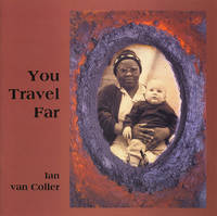 You Travel Far by  Ian van Coller  - First printing  - 2003  - from Passages Bookshop (SKU: 3805)