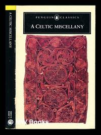 image of A Celtic miscellany: translations from the Celtic literatures; [selected and translated by] Kenneth Hurlstone Jackson