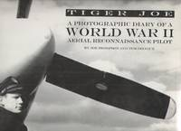 image of Tiger Joe A Photographic Diary of a World War II Aerial Reconnaissance  Pilot