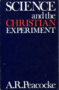 SCIENCE AND THE CHRISTIAN EXPERIMENT
