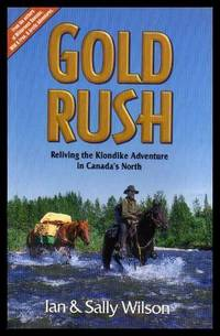 image of GOLD RUSH - Reliving the Klondike Adventure in Canada's North