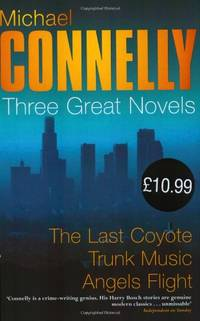 """The Harry Bosch Novels: Volume 2: The Last Coyote, Trunk Music, Angels Flight: """"The Last..."""