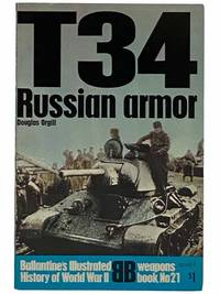 T34 Russian Armor (Ballantine's Illustrated History of World War II: Weapons Book, No. 21)