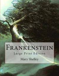 Frankenstein: Large Print Edition