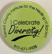 image of I celebrate diversity! / Tarrant County Institute for the Healing of Racism [pinback button]