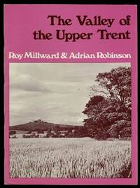 The Valley of the Upper Trent by Roy Millward; Adrian Robinson - Paperback - 1971 - from Lazy Letters Books (SKU: 069361)