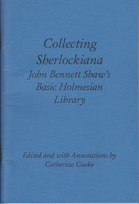 Collecting Sherlockiana: John Bennett Shaw's Basic Holmesian Library  [LIMITED EDITION]