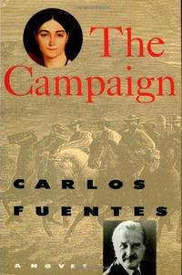 The Campaign by Carlos Fuentes  - First Edition  - 1991  - from Fleur Fine Books (SKU: 9780374118280)