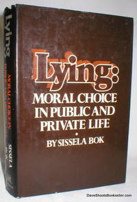 Lying:Moral Choice in Public and Private Life