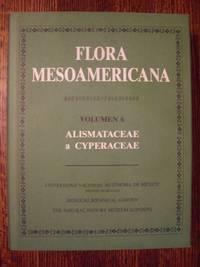 Flora Mesoamericana: Vol. 6 (ALISMATACEAE a CYPERACEAE)