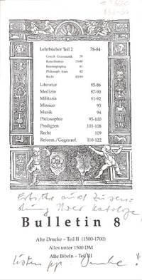 Bulletin 8/1998: Alte Drucke ( 1500-1700 )  II. Teil, Lehrbücher,  Literatur, Medizin, Militaria, Mission, Musik, Philosophie, Predigten,  Recht, reform/gegenref, Alte Bibeln - Teil III.